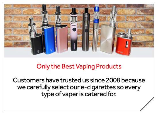 Only the best Vaping Products