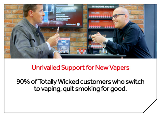 Unrivalled support for new vapers