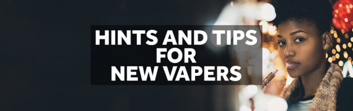 new vapers hints and tips
