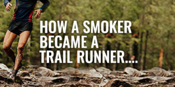 How a smoker became a trail runner
