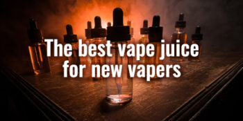Best vape juice for new vapers