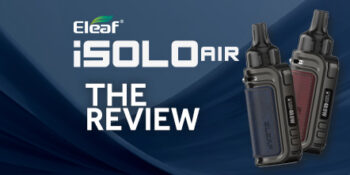 Eleaf iSolo Air Review