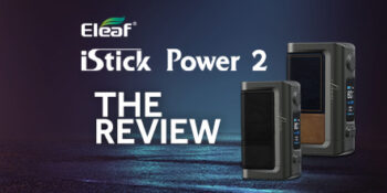 Eleaf iStick power 2 the review