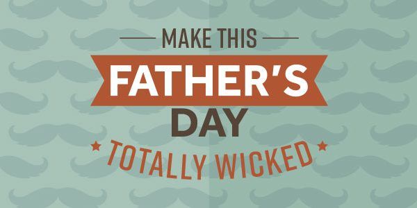 Father's Day Totally Wicked