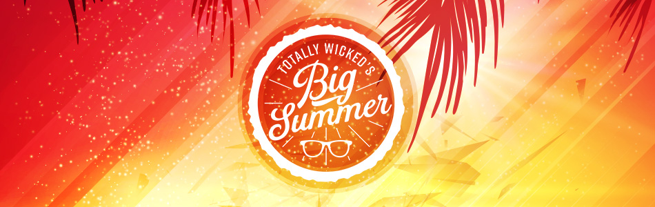 Totally Wicked's big summer