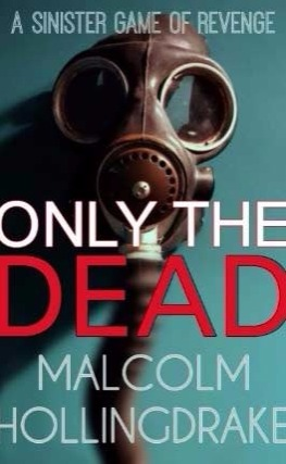 Only the Dead by Malcolm Hollingdrake